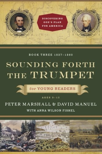 Sounding Forth the Trumpet for Young Readers: 1837-1860 (Discovering God's Plan for America)