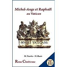Michel-Ange et Raphaël au Vatican (Rome Chrétienne t. 8) (French Edition)