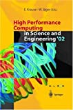 High Performance Computing in Science and Engineering 2002 : Transactions of the High Performance Computing Center, Stuttgart (HLRS) 2002, , 3540438602