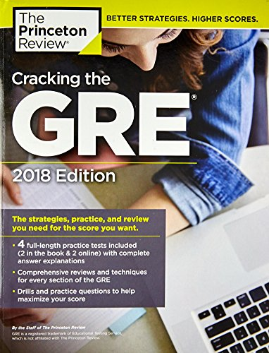 Cracking the GRE with 4 Practice Tests, 2018 Edition: The Strategies, Practice, and Review You Need for the Score You Want (Graduate School Test Preparation) cover