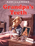 Grandpa's Teeth, Rod Clement, 0064435571