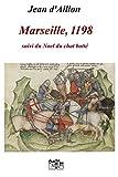 Marseille, 1198: Les aventures de Guilhem d'Ussel, chevalier troubadour (French Edition)
