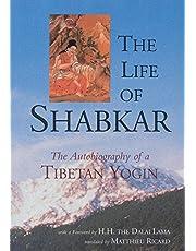 The Life of Shabkar: Autobiography of a Tibetan Yogin