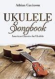 #7: Ukulele Songbook: American Classics For Ukulele