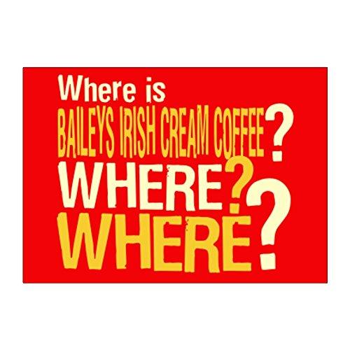 Teeburon Where is Baileys Irish Cream Coffee? Where? Where? Pack of 4 - Is Where Bailey