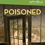 Poisoned: Faithgirlz! - Boarding School Mysteries, Book 4 | Kristi Holl