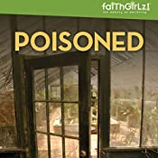 Poisoned: Faithgirlz! - Boarding School Mysteries, Book 4 | Kristi Holl