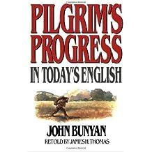 Pilgrims Progress In Today's English by James Thomas (November 2008)