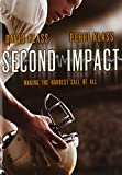 Second Impact: Making the Hardest Call of All