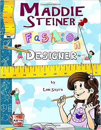 Maddie Steiner Fashion Designer Siesto Lori A Hover Aaron 9781732494503 Amazon Com Books