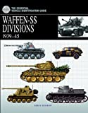 Waffen-SS Divisions 1939-45 (The Essential Vehicle Identification Guide) (Essential Identification Guide)