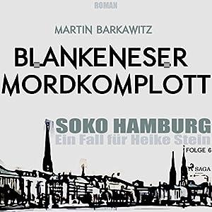 Blankeneser Mordkomplott (SoKo Hamburg - Ein Fall für Heike Stein 6) Hörbuch