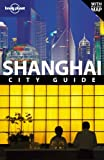 Shanghai, Lonely Planet Staff and Christopher Pitts, 1741792835