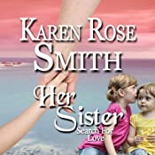 Her Sister: Search for Love, Book 7 | Karen Rose Smith