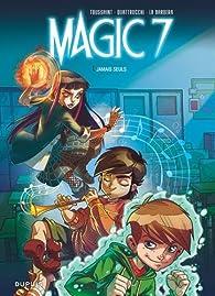 Magic 7, tome 1 : Jamais seuls par Kid Toussaint