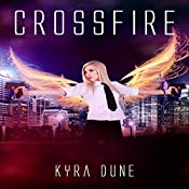 Crossfire: Crossfire Dulogy, Volume 1   Kyra Dune
