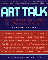 Art Talk: Conversations With 15 Women Artists (Icon Editions)