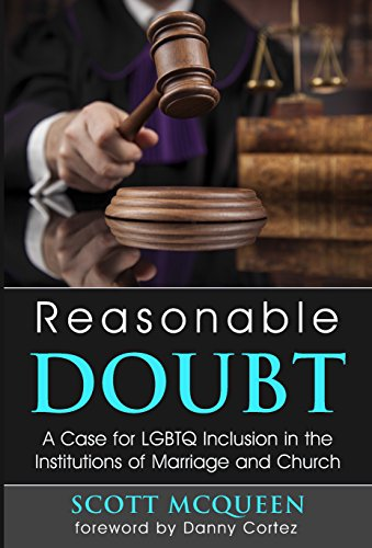 Reasonable Doubt: A Case for LGBTQ Inclusion in the Institutions of Marriage and Church (Killing In The Name Of Jesus Christ)