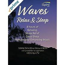 Waves - Relax & Sleep - 8 Hours of Relaxing, Stress Relief, Deep Sleep Performance Enhancing Music - 528Hz Delta Wave Binaural Beats, HB7@iSpireTV
