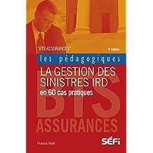 La gestion des sinistres IRD en 60 cas pratiques: 3e édition (Les pédagogiques) (French Edition)