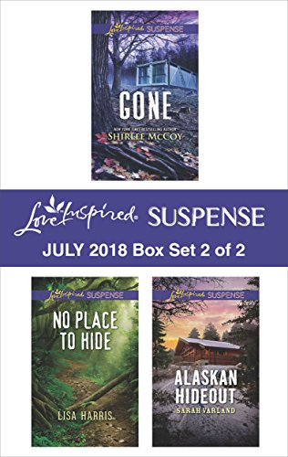 Harlequin Love Inspired Suspense July 2018 - Box Set 2 of 2: Gone\No Place to Hide\Alaskan Hideout