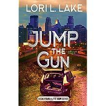 Jump The Gun: Book Four in The Gun Series