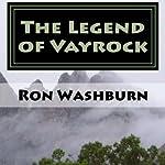 The Legend of Vayrock, Volume 1 | Ron Washburn