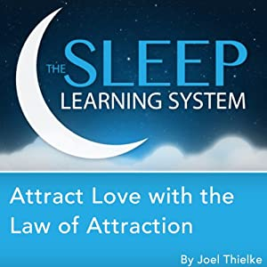 Attract Love with the Law of Attraction with Hypnosis, Meditation, and Affirmations Audiobook