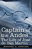 Captain of the Andes: The Life of Jose de San