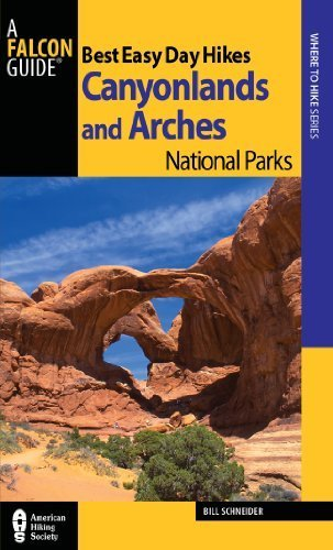 Best Easy Day Hikes Canyonlands and Arches National Parks 3rd (Best Easy Day Hikes Series) [Paperback]