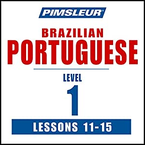 Pimsleur Portuguese (Brazilian) Level 1 Lessons 11-15 Speech