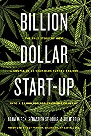 Billion Dollar Start-Up: The True Story of How a Couple of 29-Year-Olds Turned $35,000 into a $1,000,000,000 C