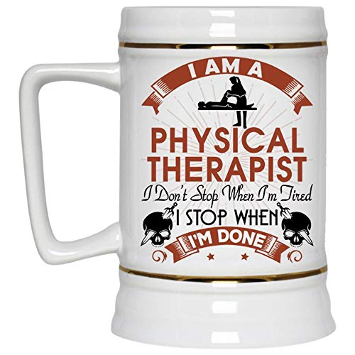 I Stop When I'm Done Beer Mug, I Am A Physical Therapist Beer Stein 22oz, Birthday gift for Beer Lovers (Beer Mug-White)]()