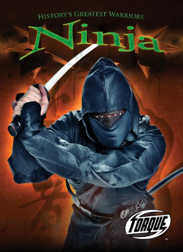 Read Online Ninja (Torque Books: History's Greatest Warriors) (Torque: History's Greatest Warriors) pdf