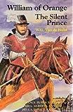 William of Orange: The Silent Prince