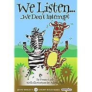 We Listen: We Don't Interrupt (Golden Rules)