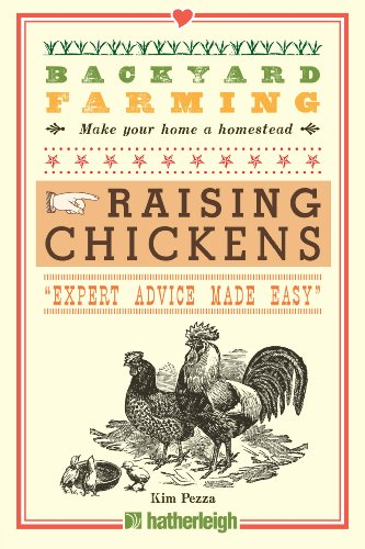 Backyard Farming: Raising Chickens: From Building Coops to Collecting Eggs and More by [Pezza, Kim]
