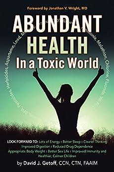 Abundant Health in a Toxic World by [Getoff CCN CTN FAAIM, David J.]