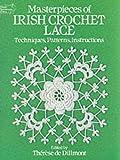 Masterpieces of Irish Crochet Lace: Techniques, Patterns and Instructions: Techniques, Patterns, Instructions (Dover Needlework)