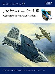 Jagdgeschwader 400 Germany's Elite Rocket Fighters