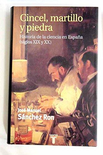 Cincel, Martillo y Piedra. Historia de La Ciencia En España ...