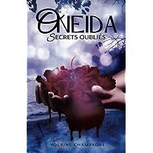 Oneida: Secrets Oubliés - Tome 2 (romance d'aventure fantastique contemporaine) (Volume 2) (French Edition)