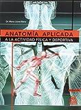Anatomia Aplicada a la Actividad Fisica y Deportiva, Mario Lloret Riera, 8480194669