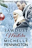 Sawdust and Mistletoe (Christmas in Willow Falls Book 1)