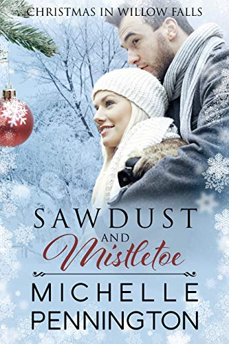 Sawdust and Mistletoe (Christmas in Willow Falls Book ()