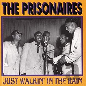PRISONAIRES - Just Walkin' in the Rain - Amazon.com Music