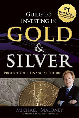 Guide To Investing in Gold & Silver: Protect Your Financial Future by Rda Pr Llc