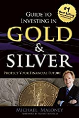 Guide To Investing in Gold & Silver: Protect Your Financial Future Paperback
