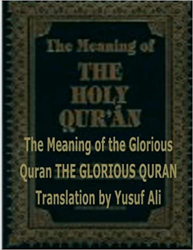 The Meaning Of The Holy Quran Yusuf Ali Mr Faisal Fahim Abdullah