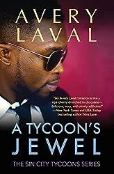 A Tycoon's Jewel: A Las Vegas Billionaire Romance (Sin City Tycoons Series #1) (the Sin City Tycoons Series)
